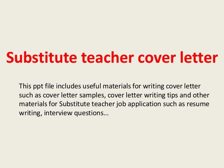 substituteteachercoverletter-140225000811-phpapp02-thumbnail-4.jpg?cb=1393286916