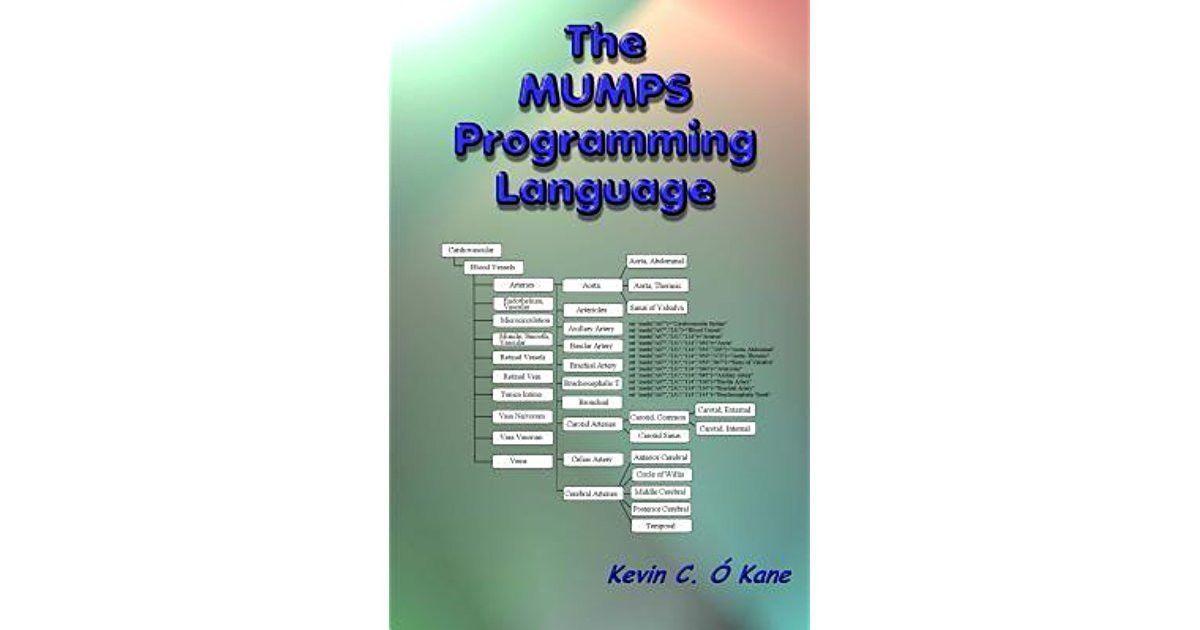 The Mumps Programming Language by Kevin C. O'Kane