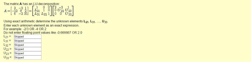 The Matrix A Has An LU-decomposition: A = [3 -2 1 ... | Chegg.com
