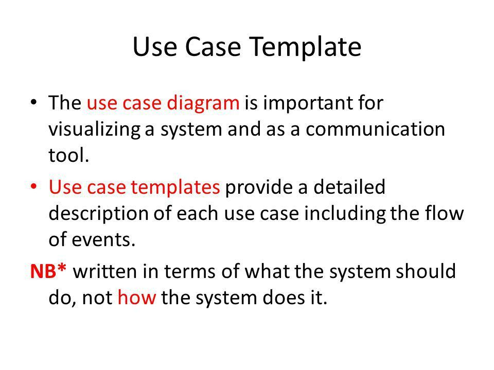 Adding the Detail Filling in Use Case Templates. Use Case Template ...