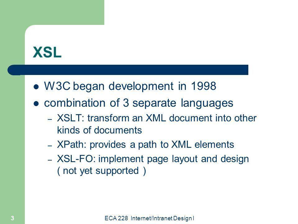 ECA 228 Internet/Intranet Design I XSLT Example. ECA 228 Internet ...