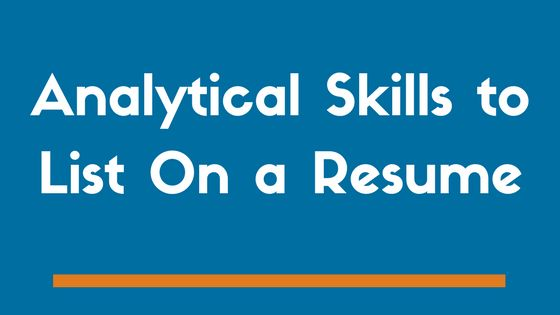 Top 11 Analytical Skills to List On Your Resume (Examples) - ZipJob