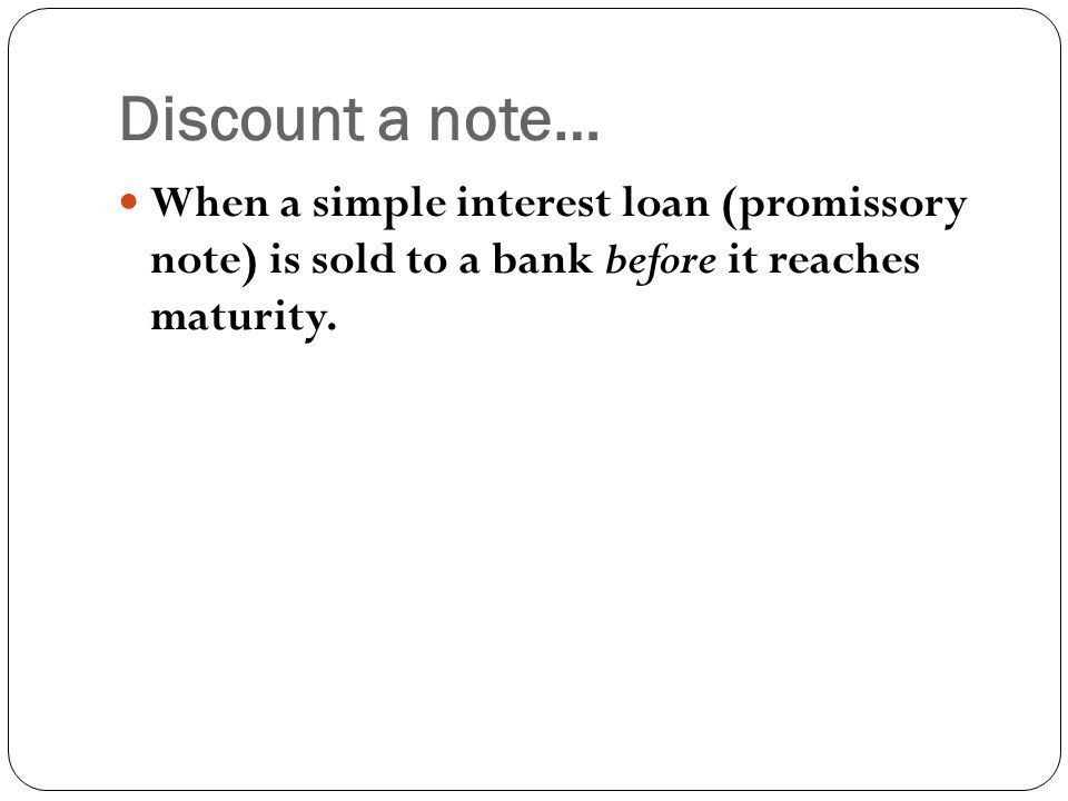 Discounting a Note Before Maturity - ppt download