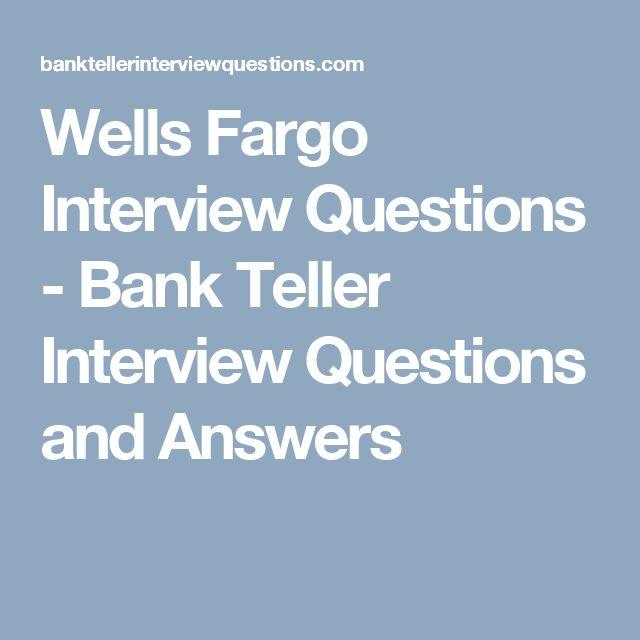 Wells Fargo Interview Questions - Bank Teller Interview Questions ...