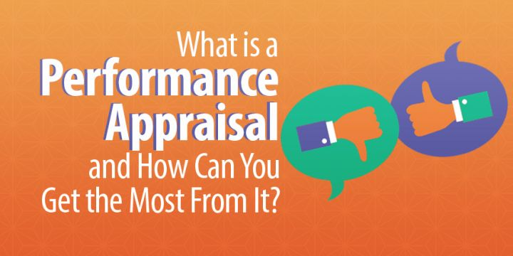 What is a Performance Appraisal, and How Can You Get the Most From ...