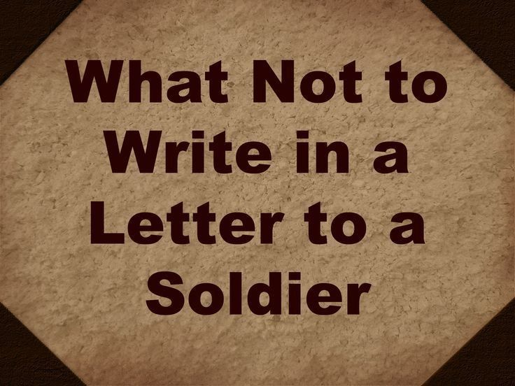 Writing Letters to Deployed Soldiers: What Not to Write | Military ...