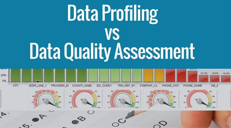Data Profiling vs Data Quality Assessment: Resolving The Confusion