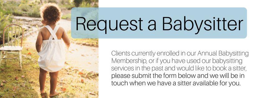 Babysitter Request Form — Nannies, Babysitters, Newborn Care ...
