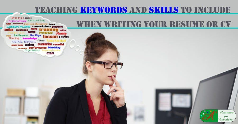 Teaching Keywords and Skills to Include When Writing Your Resume or CV