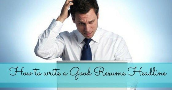 How to Write a Good Resume Headline: 20 Fantastic Tips - WiseStep