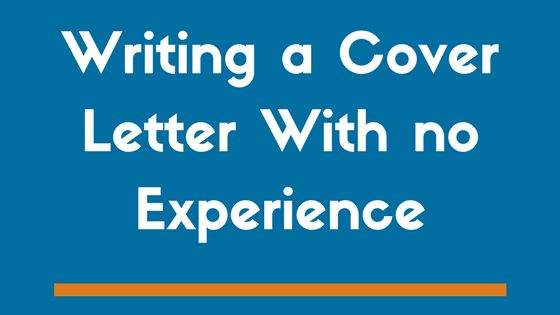 Writing a Cover Letter With No Experience (Example Included) - ZipJob
