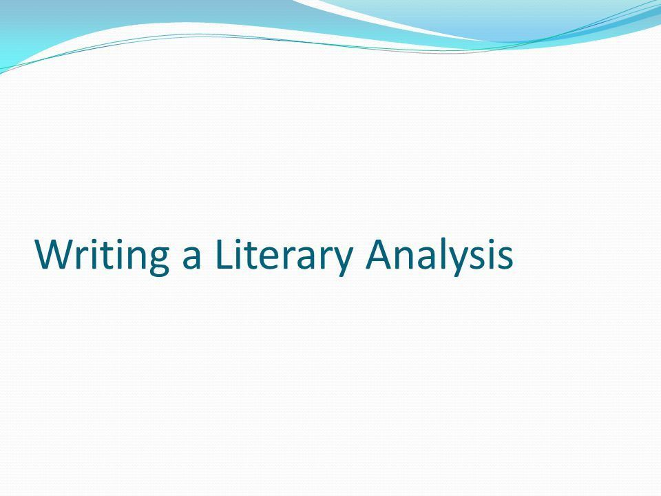 Writing a Literary Analysis. Character Analysis (for example, but ...
