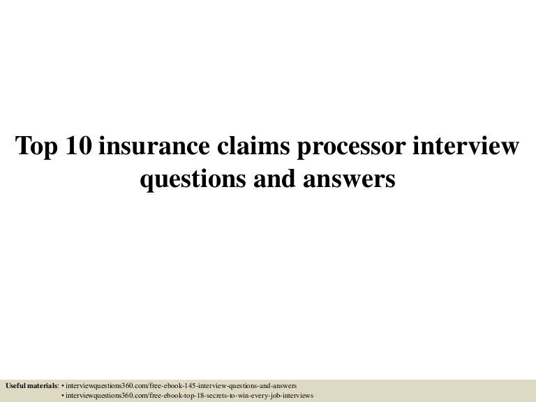top10insuranceclaimsprocessorinterviewquestionsandanswers-150627133304-lva1-app6891-thumbnail-4.jpg?cb=1435412047