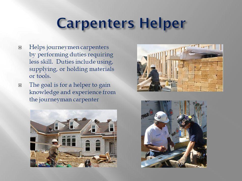 Construction Laborer Carpenters Helper Rough Carpenter ...