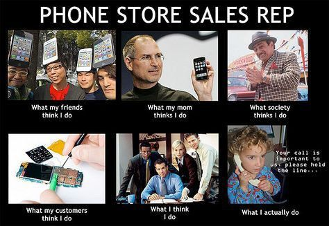 "Phone Store Sales Rep | ""What they think I do"" Meme's 