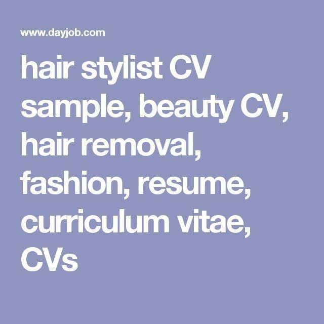 hair stylist CV sample, beauty CV, hair removal, fashion, resume ...