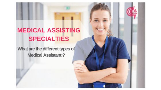 Types of Medical Assistant | Medical Assisting Specialties | City ...