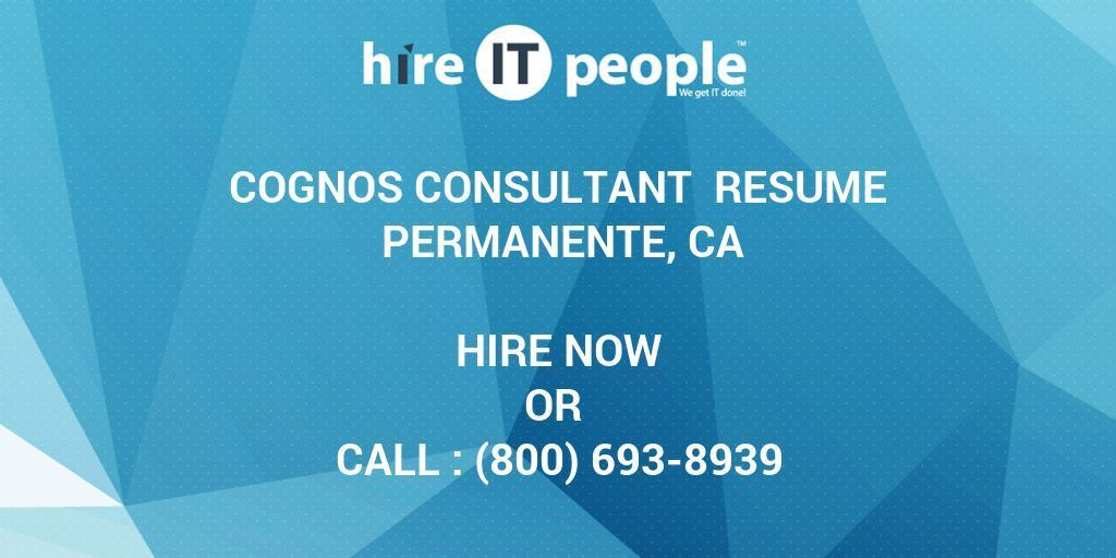Cognos Consultant Resume Permanente, CA - Hire IT People - We get ...