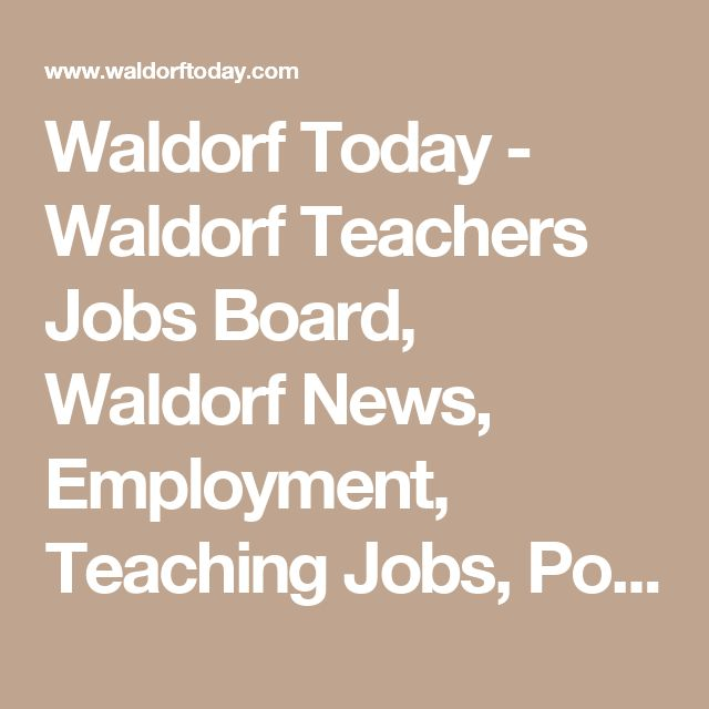 Waldorf Today - Waldorf Teachers Jobs Board, Waldorf News ...