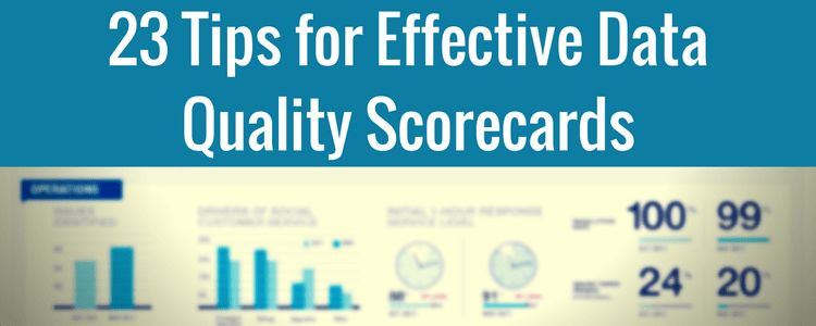 23 Tips for Creating a Data Quality Scorecard - Data Quality Pro