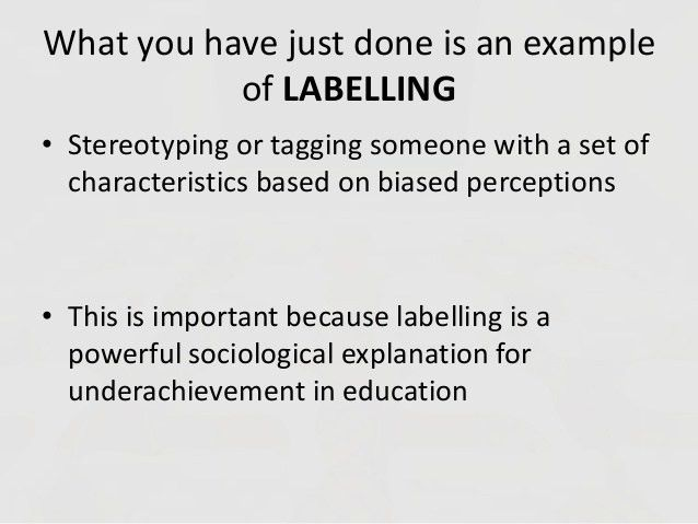 Labelling and self-fulfilling prophecy
