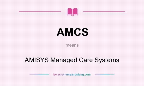AMCS - AMISYS Managed Care Systems in Undefined by ...