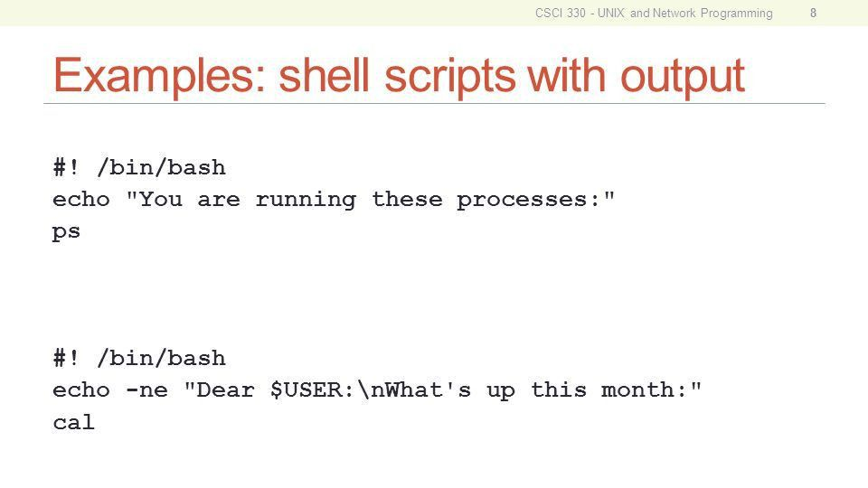 CSCI 330 UNIX and Network Programming Unit IX: Shell Scripts ...