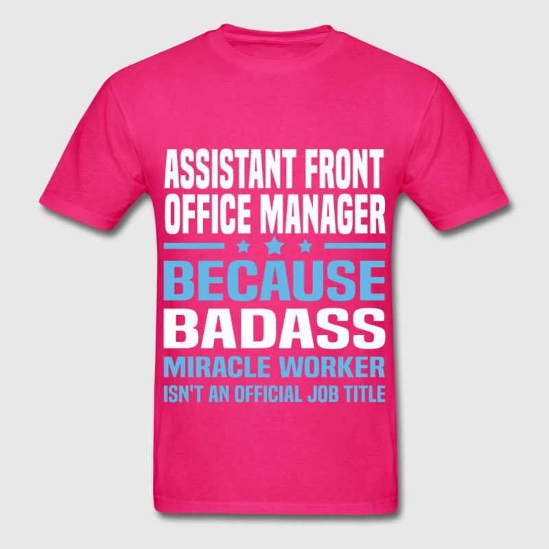 Assistant Front Office Manager T-Shirt | Spreadshirt