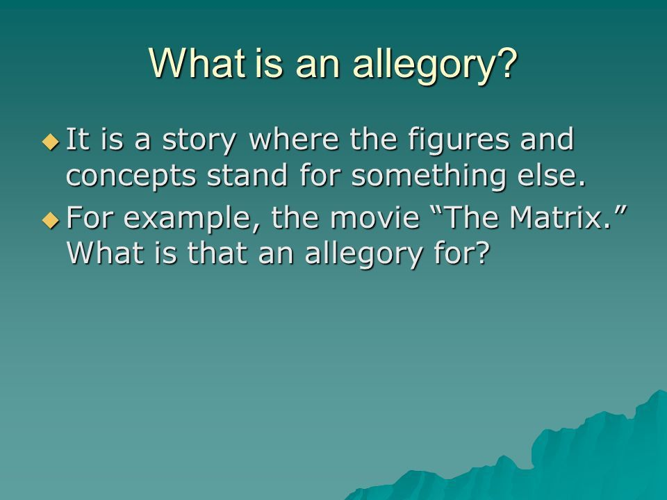 4/24/09 BR: What is an allegory Today: Discussing the Allegory of ...