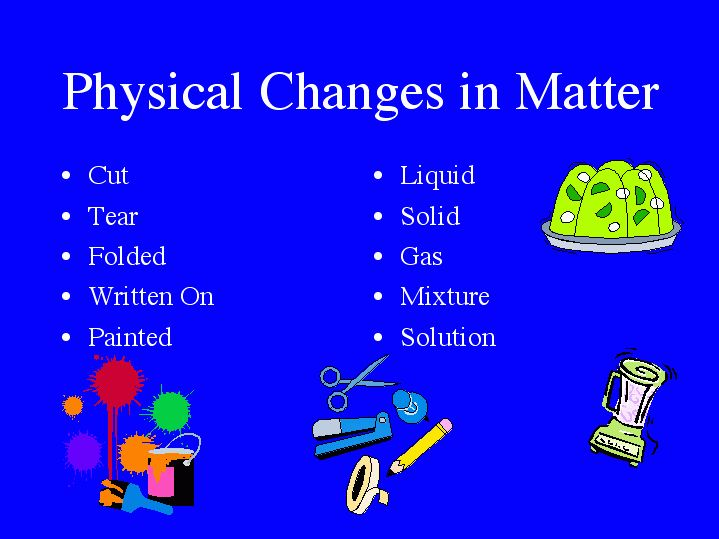 Example of Physical Changes | Physical & Chemical Changes ...