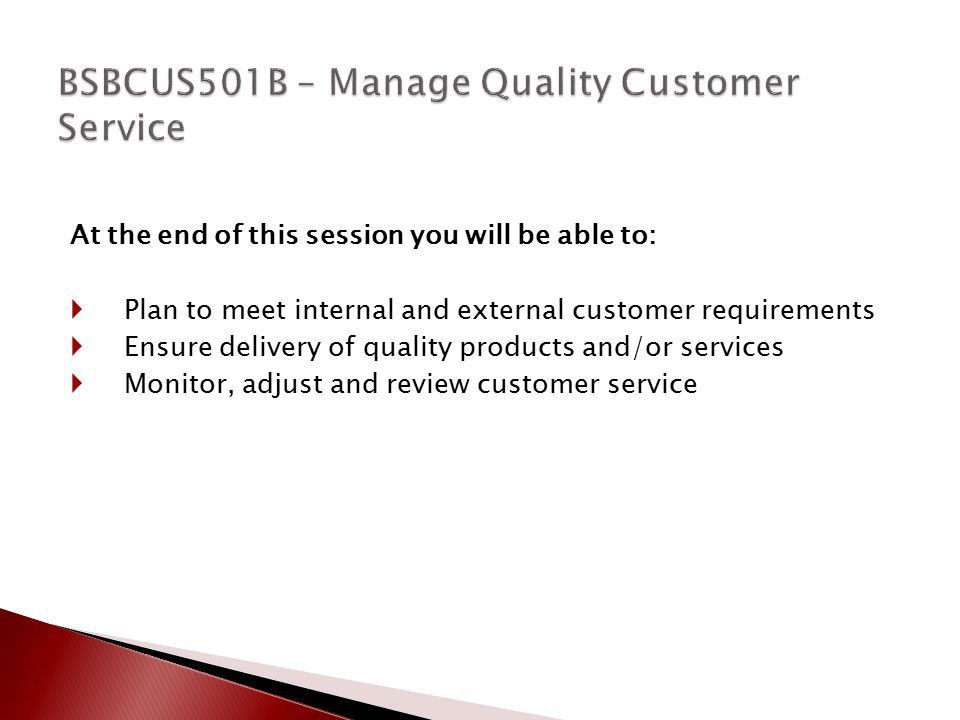 Diploma of Management BSBCUS501C – Manage Quality Customer Service ...