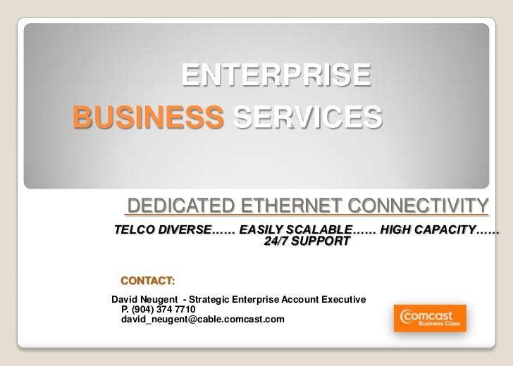 Comcast Dedicated Ethernet 2010 Dave Neugent 904 374 7710