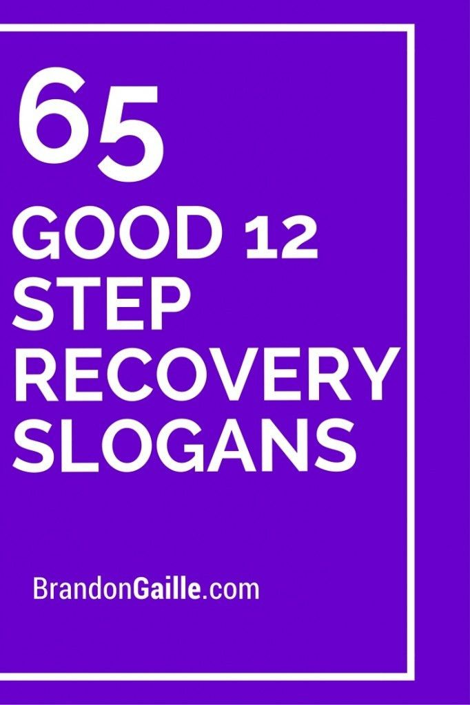 65 Good 12 Step Recovery Slogans and Sayings | Recovery and Steps ...