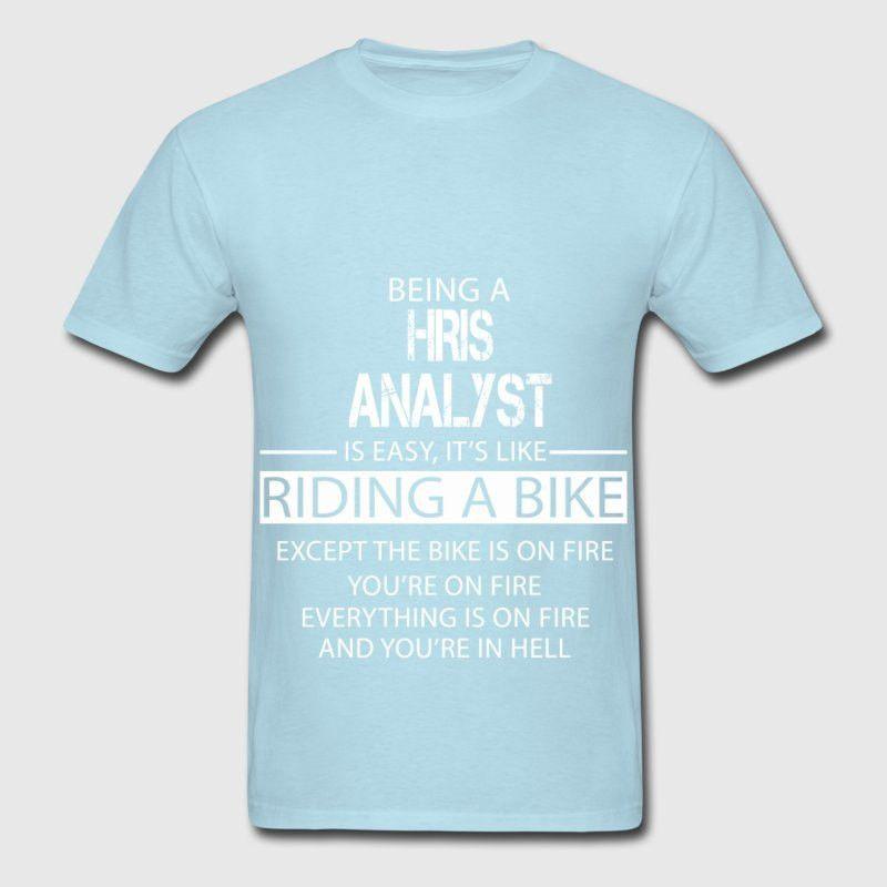 HRIS Analyst T-Shirt | Spreadshirt
