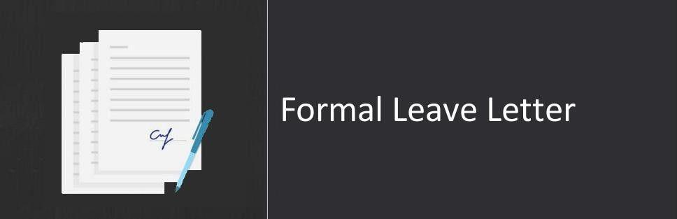 Formal Leave Letter, Sample & Format