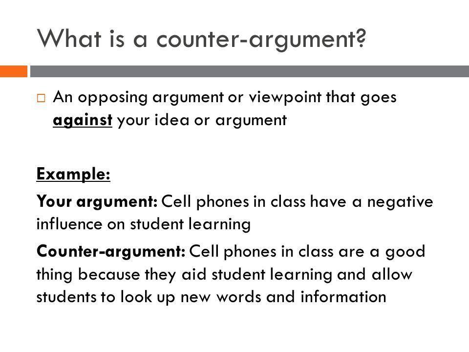 COUNTER-ARGUMENTS & REFUTATIONS English II Semester 1, ppt download