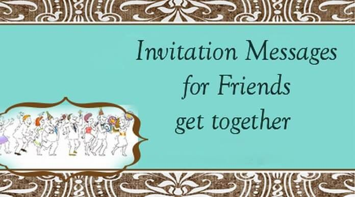 invitation-messages-for-friends-get-together.jpg