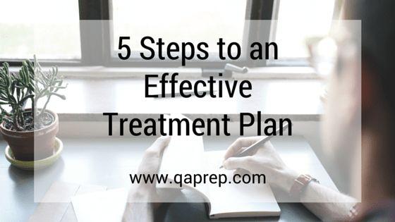 5 Steps to an Effective Treatment Plan — QA Prep