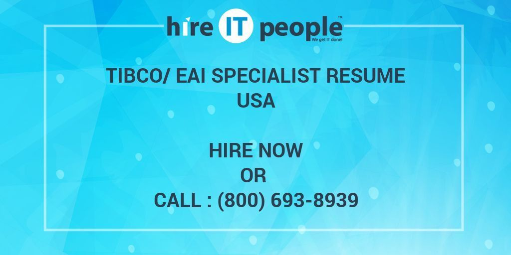 TIBCO/EAI Specialist Resume - Hire IT People - We get IT done