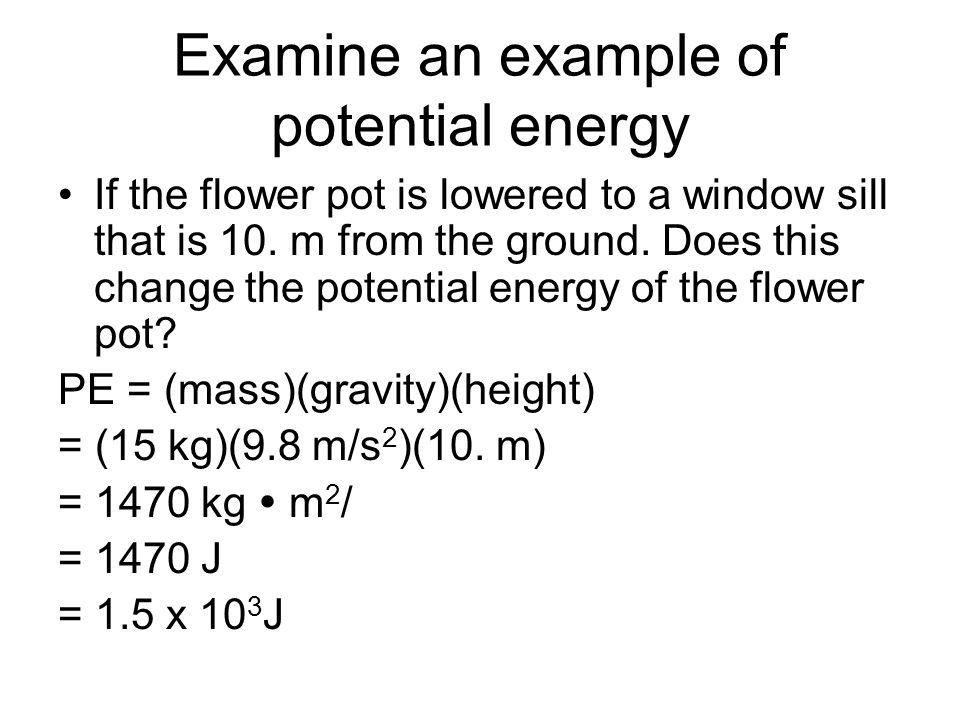 Potential and Kinetic Energy Energy: is the ability to do work ...