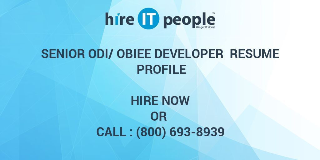 Senior ODI/OBIEE Developer Resume Profile - Hire IT People - We ...
