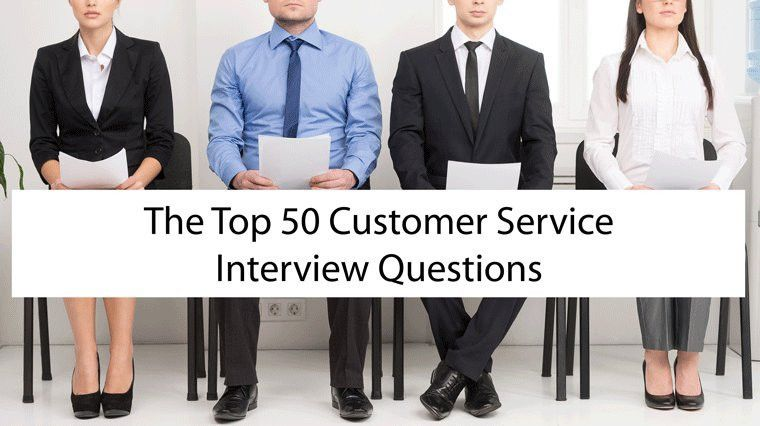 Top 50 Customer Service Interview Questions – with Answers