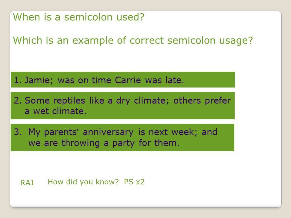 Using Semicolons We will proofread sentences for the correct use ...