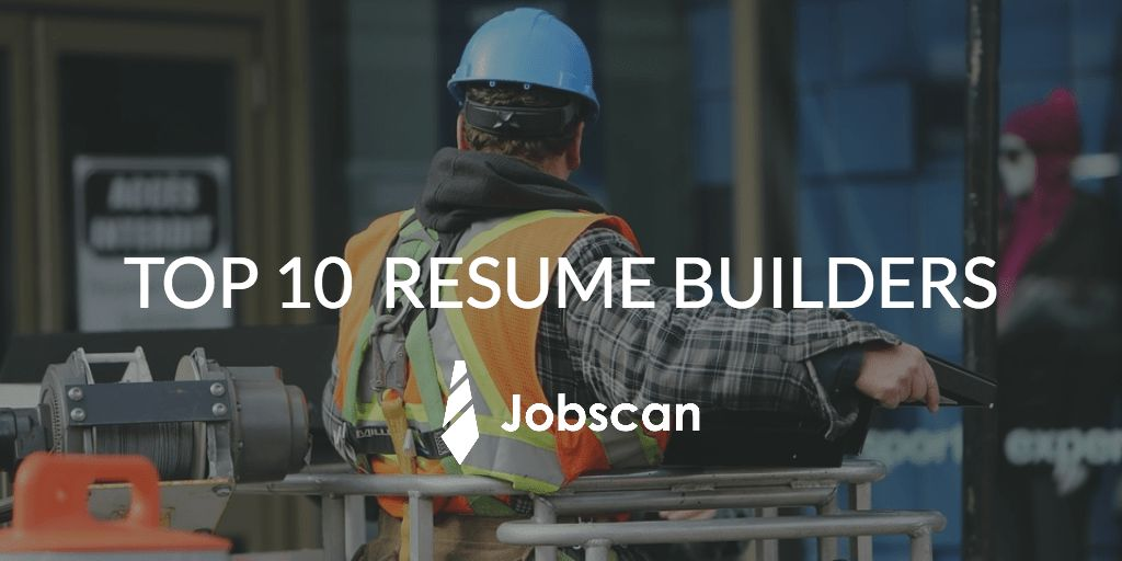 Top 10 Free Resume Builder Reviews - Jobscan Blog