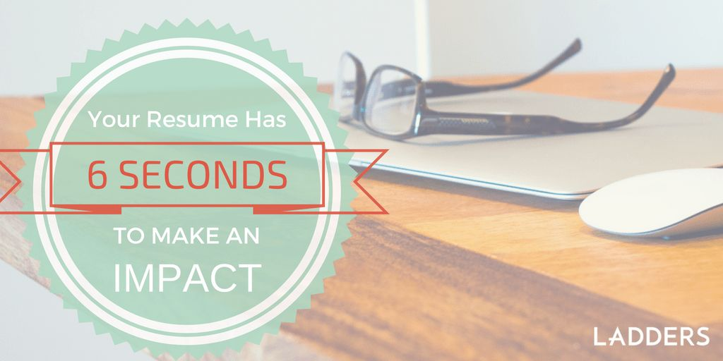 You have 6 seconds to make an impression: How recruiters see your ...
