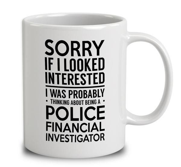 Probably Thinking About Being A Police Financial Investigator Mug