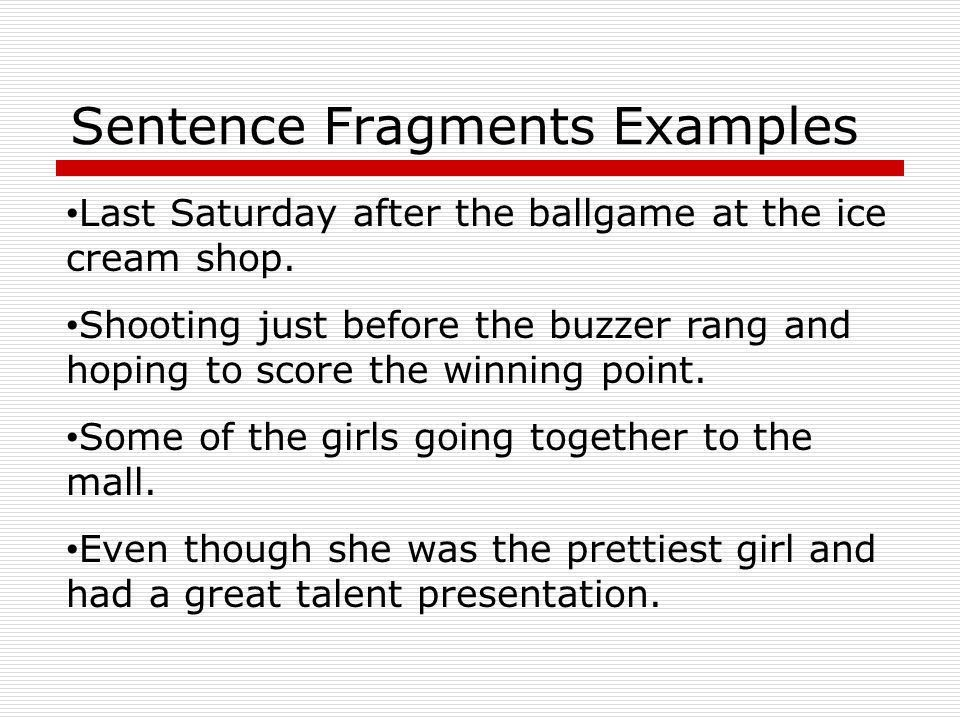 Complete Sentences Objectives: 1.Fragments 2.Run-ons 3.Combining ...
