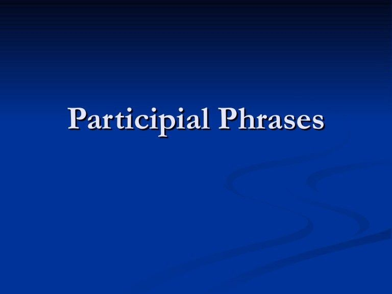 Participial phrases