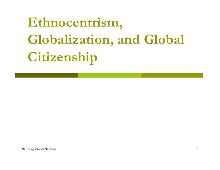 Ethnocentrism, Globalization, and Global Citizenship