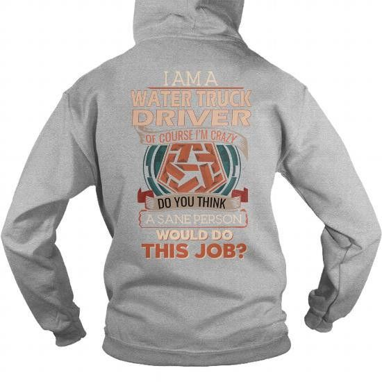 WATER TRUCK DRIVER HOODIE T-SHIRTS, HOODIES ( ==▻▻Click To ...